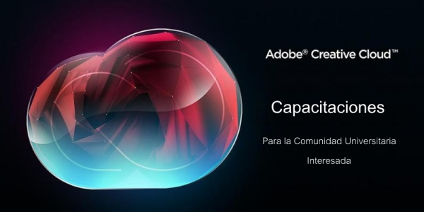 Capacitaciones en Adobe Creative Cloud para la comunidad universitaria interesada